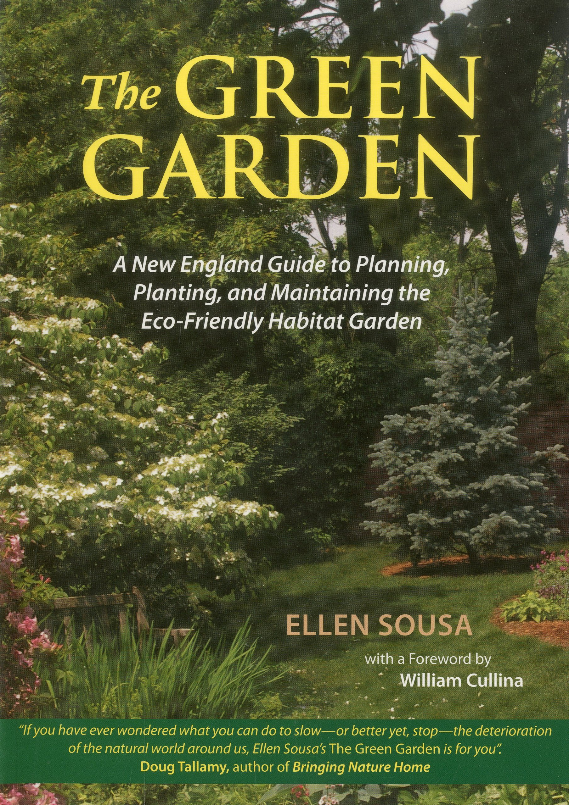 The Green Garden: A New England Guide To Planting And Maintaining The  Eco Friendly Habitat Garden: Ellen Sousa, William Cullina: 9781593730918:  Amazon.com: ...