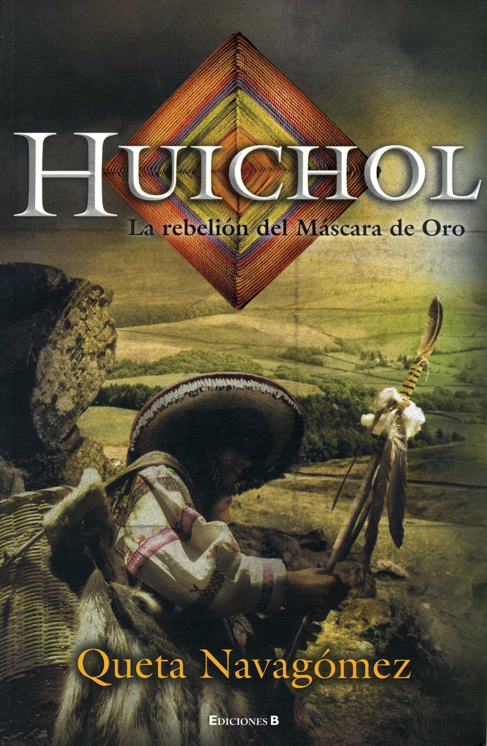 Huichol (Spanish Edition) (Historica (Ediciones B)) (Spanish) Paperback – April 15, 2011