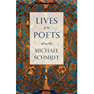 Lives of the Poets: The History of Poets and Poetry (Great Lives)