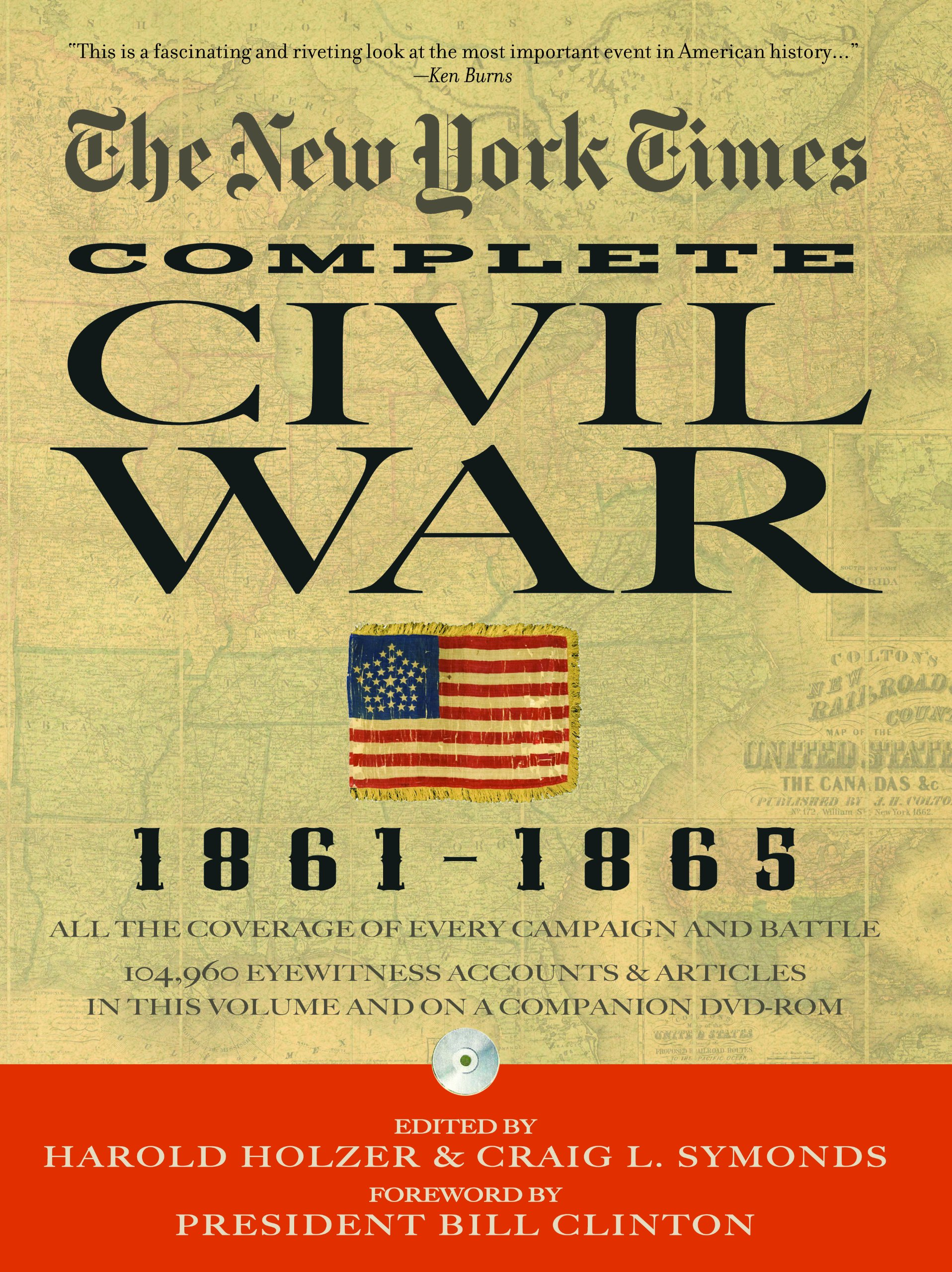 The New York Times Complete Civil War 1861 1865 Book Cd Harold Holzer Craig Symonds President Bill Clinton 9781579128456 Amazon Com Books