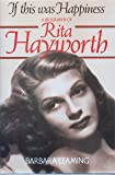If This Was Happiness: Biography of Rita Hayworth
