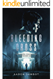 Bleeding Cross: The Arsen Chronicles - Episode 1  (Thomas Arsen series)