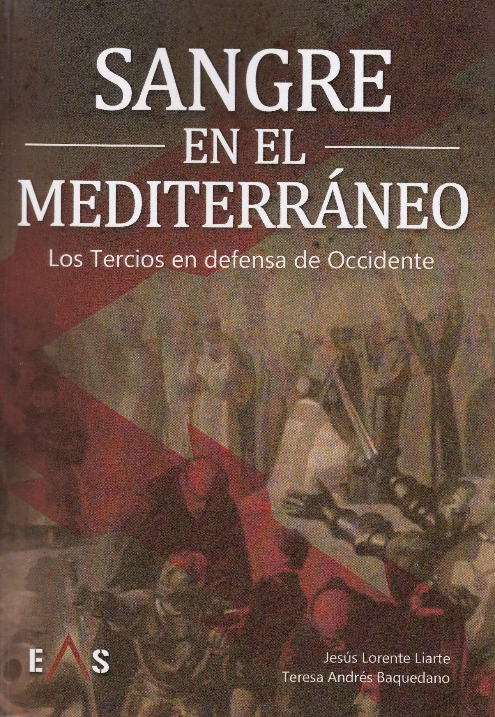 Sangre en el Mediterráneo: Los Tercios en defensa de Occidente ...