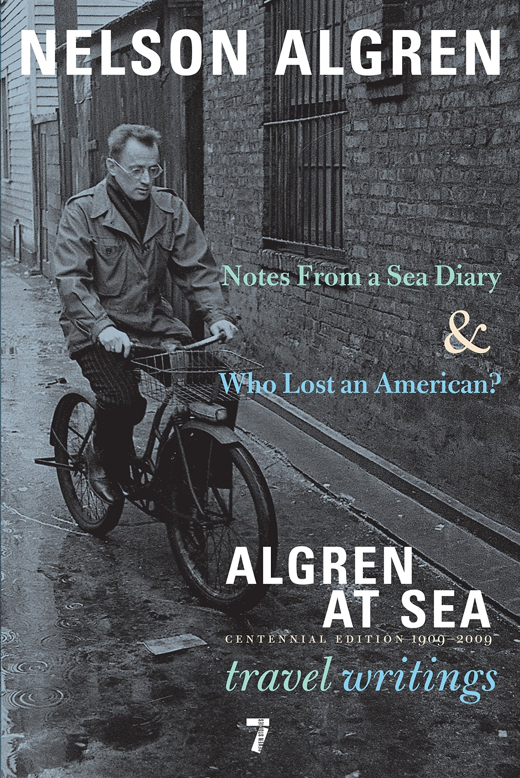 Algren at Sea: Notes from a Sea Diary & Who Lost an American?#Travel Writings