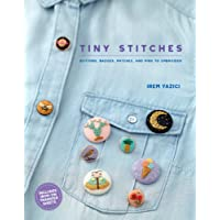 Tiny Stitches: Buttons, Badges, and Pins to Embroider
