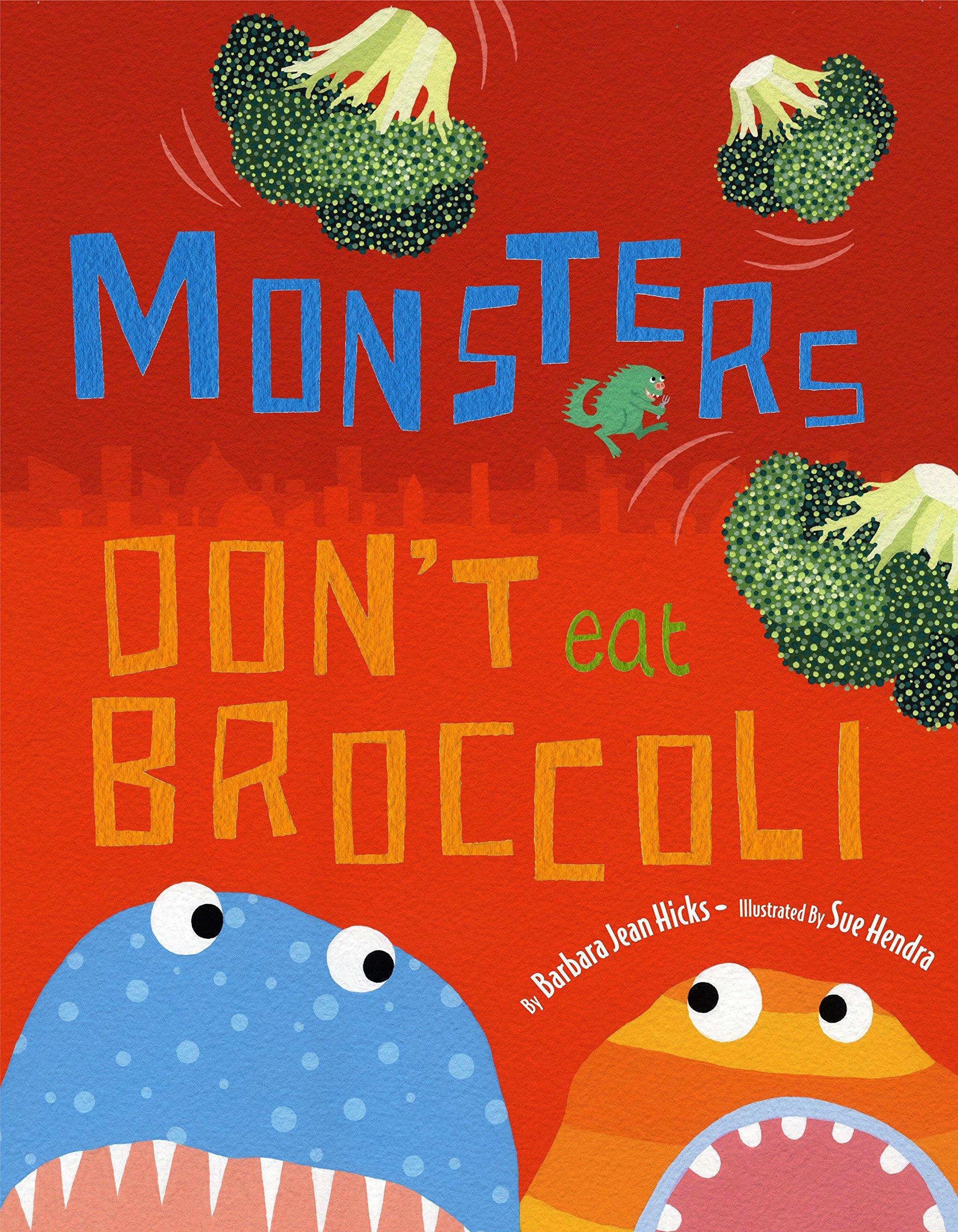 Read Online Monsters Don't Eat Broccoli ebook