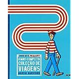 Onde Está Wally?: a Mais Completa Coleção de Viagens