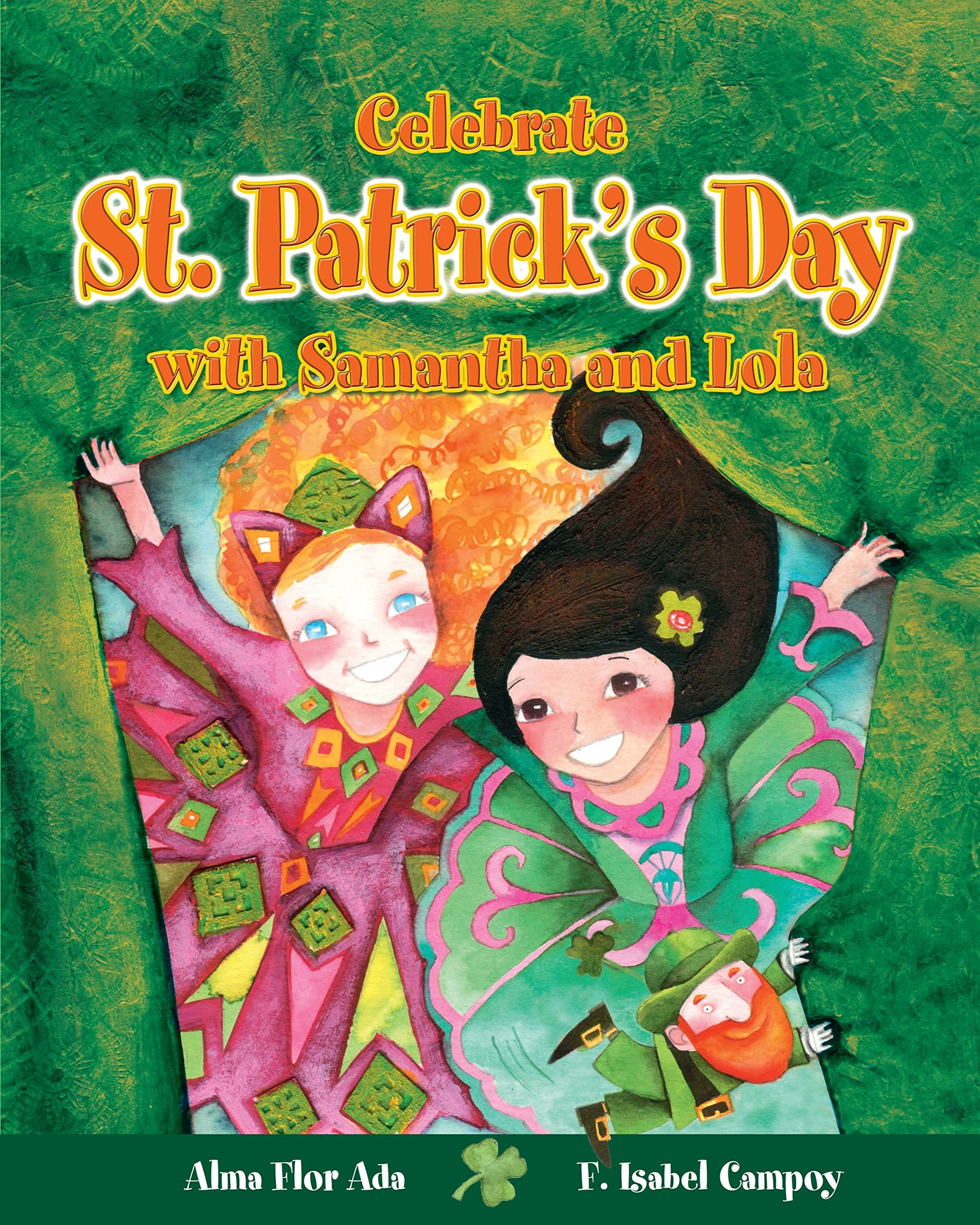Celebrate St. Patricks Day with Samantha and Lola / Celebrate St. Patricks Day with Samantha and Lola ( Cuentos para celebrar / Stories to Celebrate ) Spanish Edition