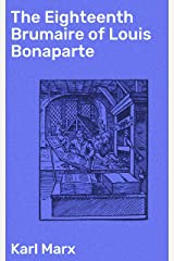 The Eighteenth Brumaire of Louis Bonaparte Kindle Edition
