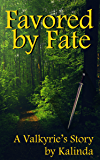 Favored by Fate: A Valkyrie's Story (Fate's Shield Book 1)