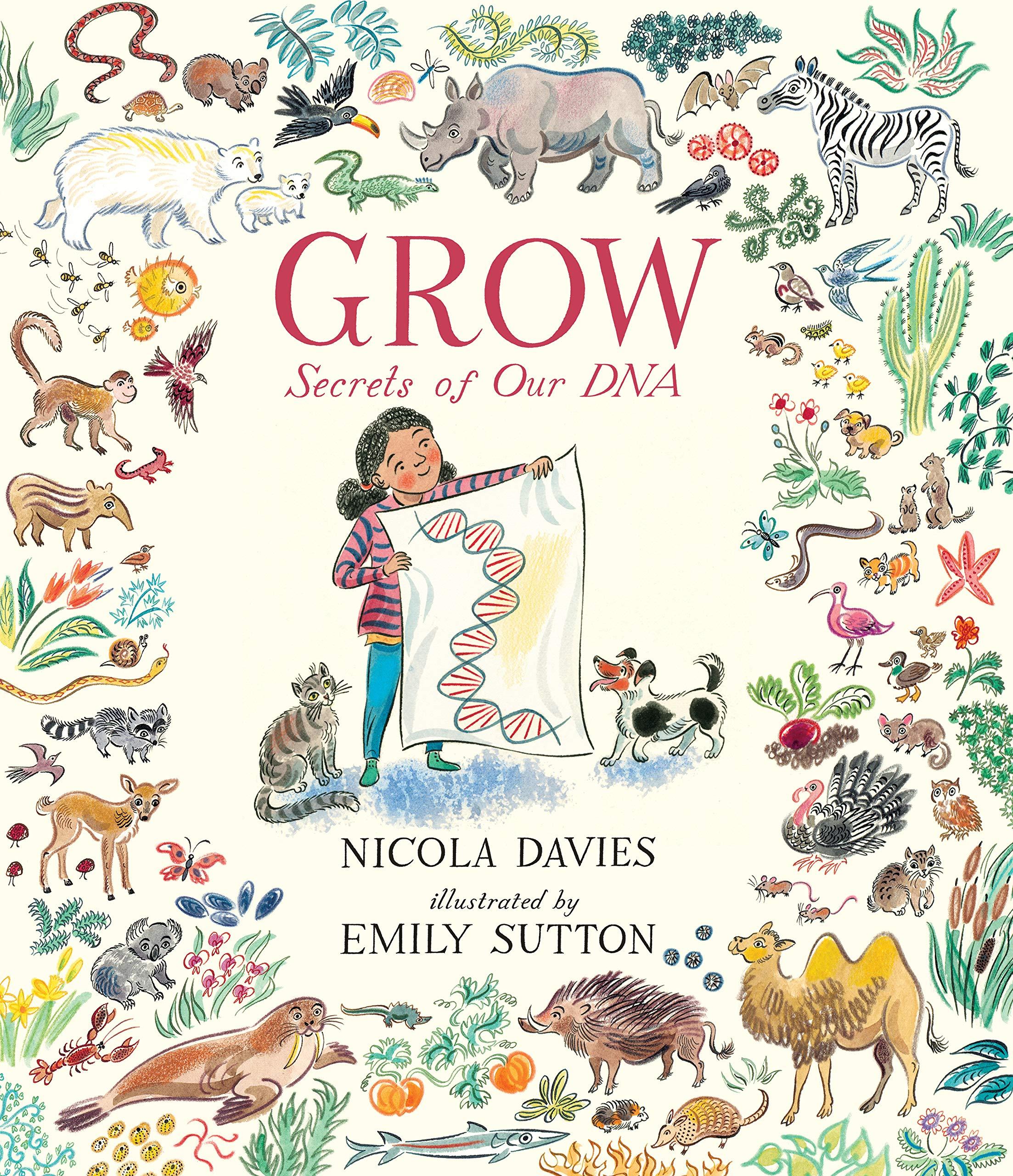 Grow: Secrets of Our DNA: Davies, Nicola, Sutton, Emily: 9781536212723:  Amazon.com: Books