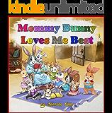Mommy Bunny Loves Me Best: ❤ Mother's Love & Sibling Rivalry Children's Rhyming Book, Mother's Day, New Baby, Kindergarten, Preschool