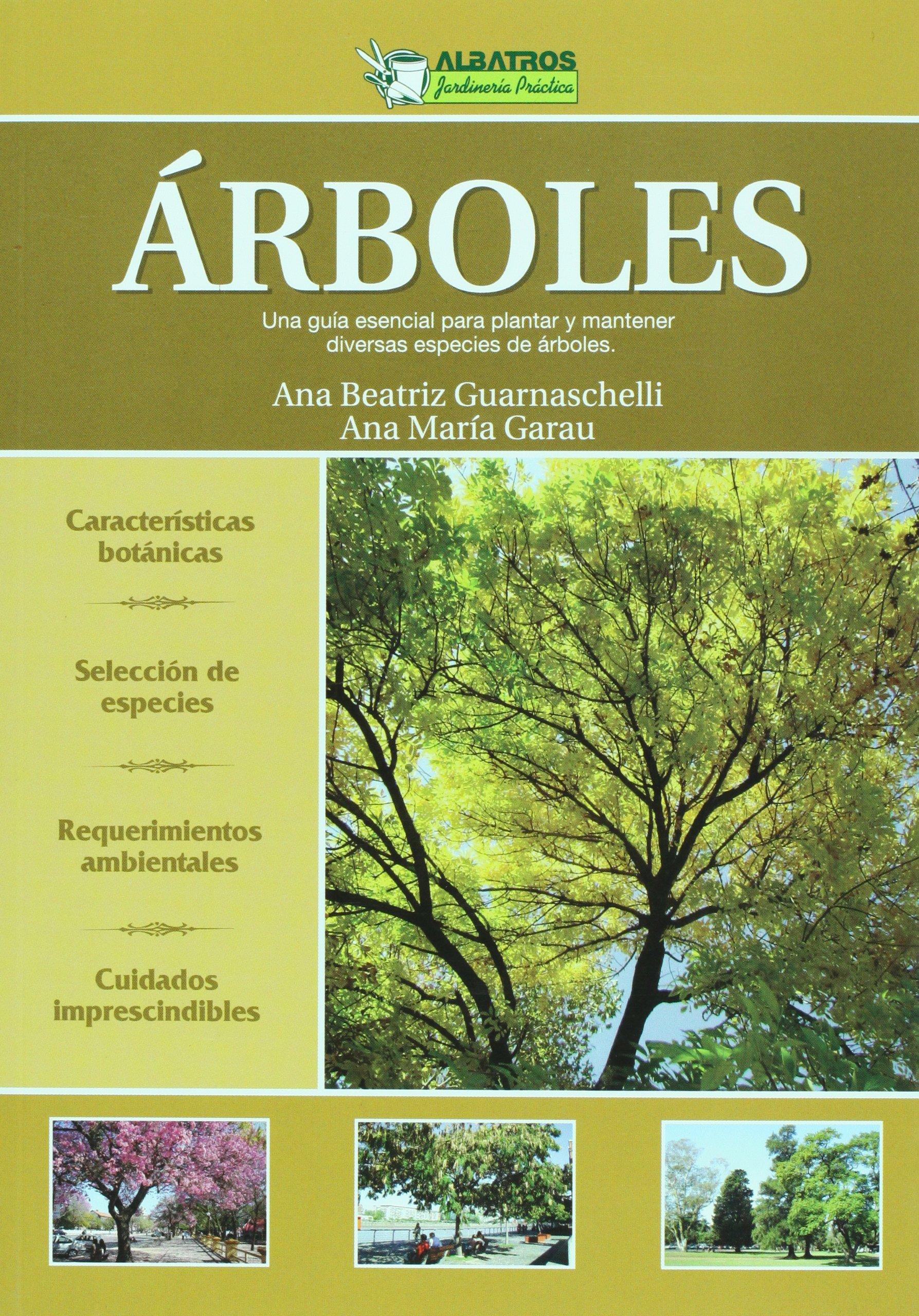 Arboles. Una guia esencial para plantar y mantener diversas especies de arboles (Jardineria practica / Practical Gardening) (Spanish Edition) (Spanish) ...