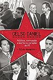 Celso Daniel: Política, corrupção e morte no coração do PT