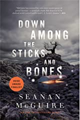 Down Among the Sticks and Bones (Wayward Children Book 2) Kindle Edition