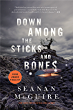 Down Among the Sticks and Bones (Wayward Children)