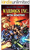 Wardogs Inc. #3: Metal Monsters (Wardogs Incorporated)