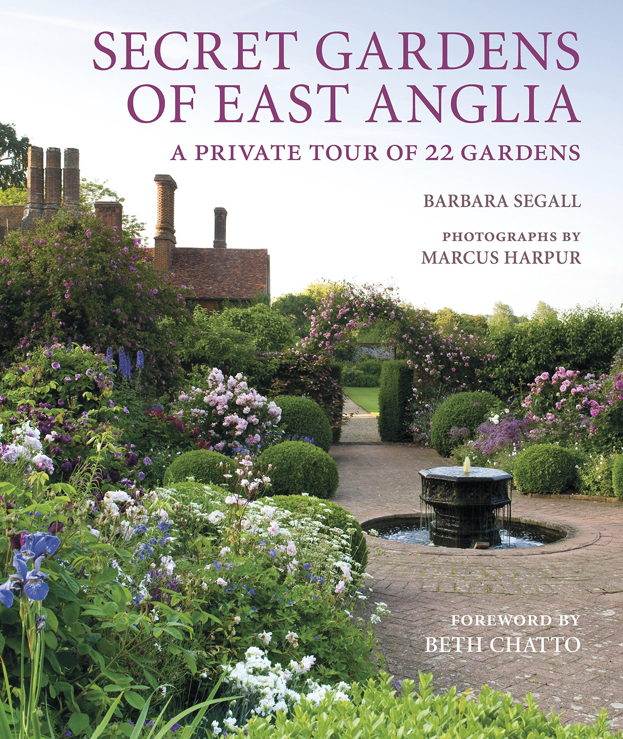 Secret Gardens of East Anglia Hardcover – September 7, 2017 Barbara Segall Marcus Harpur Frances Lincoln 0711238596