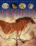 Lascaux, Chauvet-Pont-d'Arc et autres grottes ornées