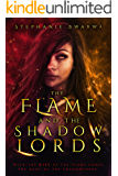 The Flame and the Shadowlords: A YA Epic Fantasy Adventure (The Montague Phoenix Series)