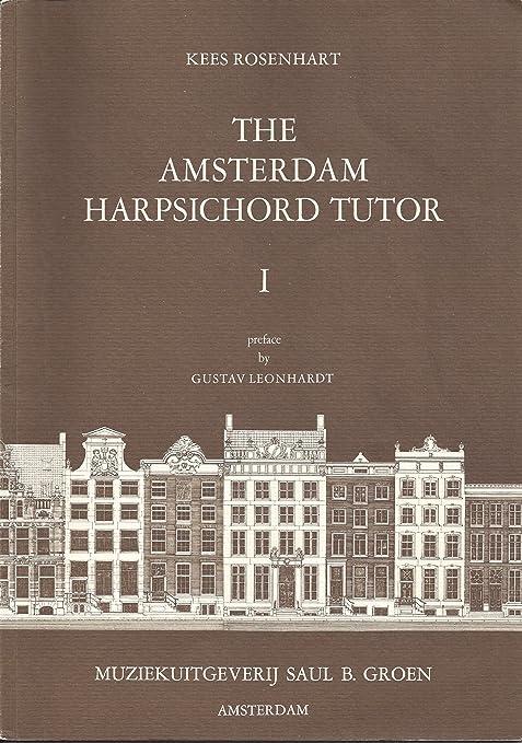 Saul B. Groen ROSENHART K. THE AMSTERDAM HARPSICHORD TUTOR ...