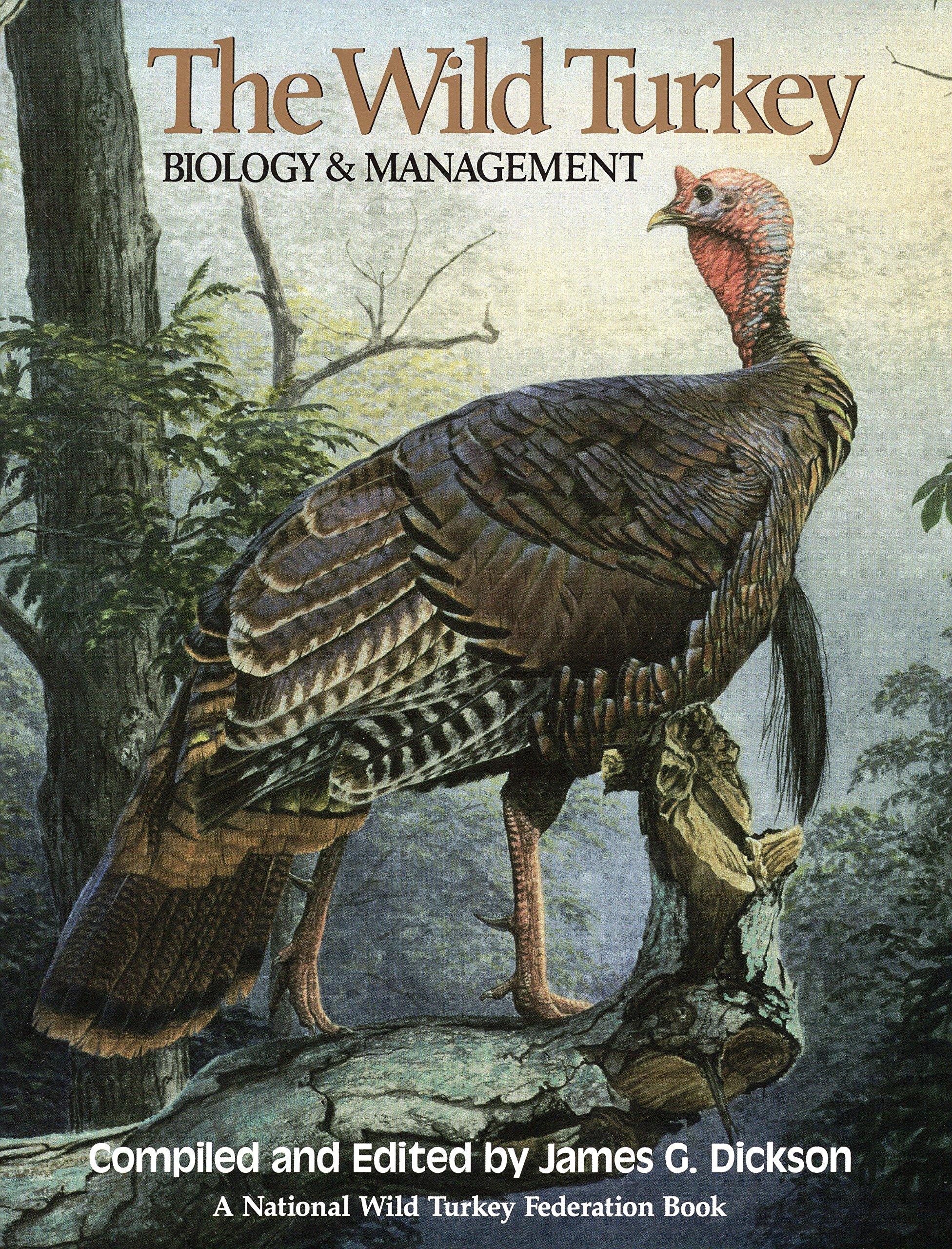 The Wild Turkey: Biology & Management