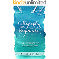 Calligraphy for Beginners: Hand Lettering Made Easy  Using Faux Calligraphy