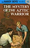 The Mystery of the Aztec Warrior (Hardy Boys)