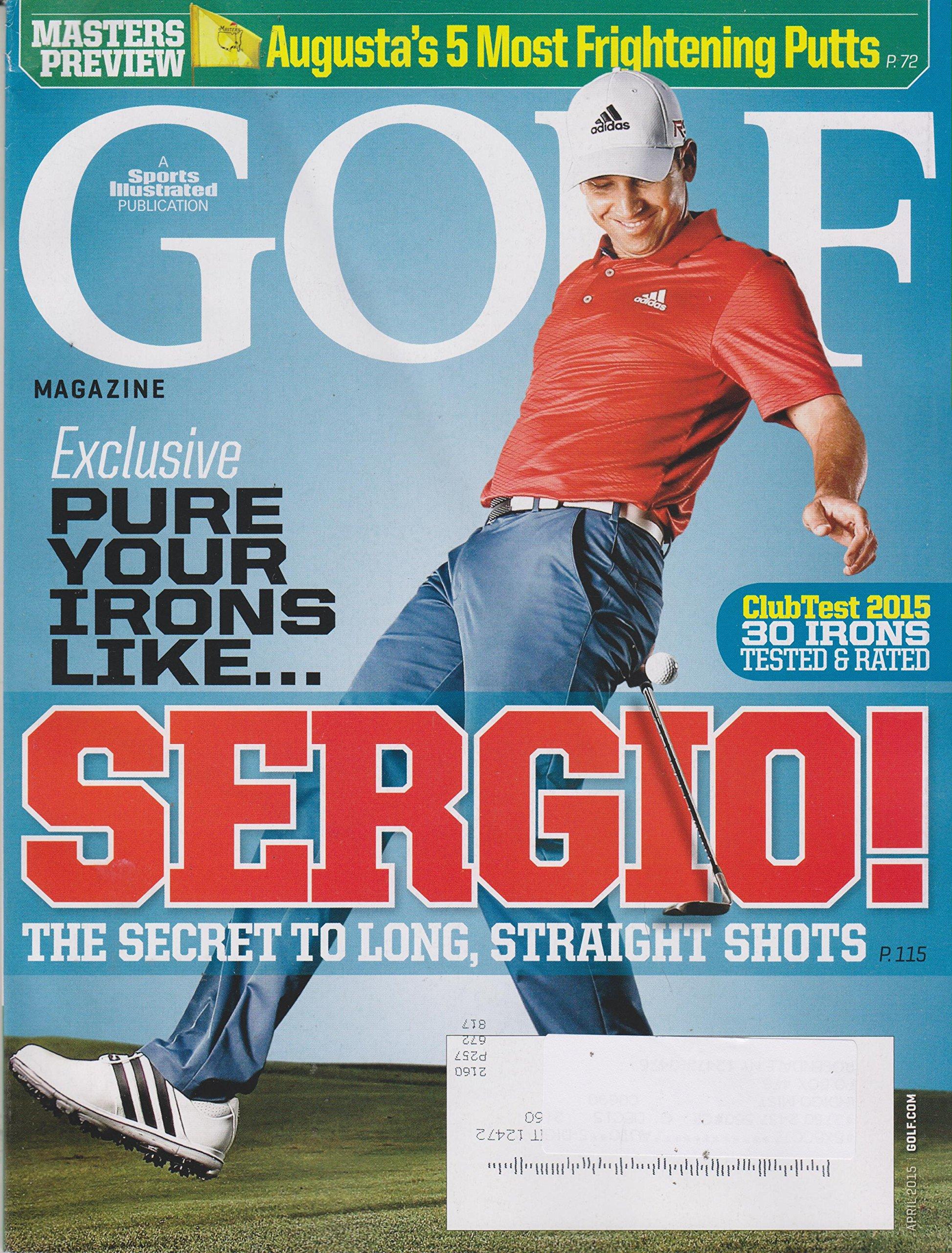 Read Online Golf April 2015 Sergio! The Secrets To Long, Straight Shots pdf