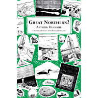 Great Northern? (Swallows And Amazons Book 12)