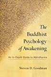 The Buddhist Psychology of Awakening: An In-Depth Guide to Abhidharma
