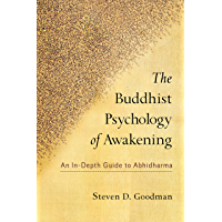 The Buddhist Psychology of Awakening: An In-Depth Guide to Abhidharma (English Edition)