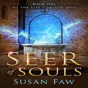 Seer of Souls: The Spirit Shield Saga, Book 1
