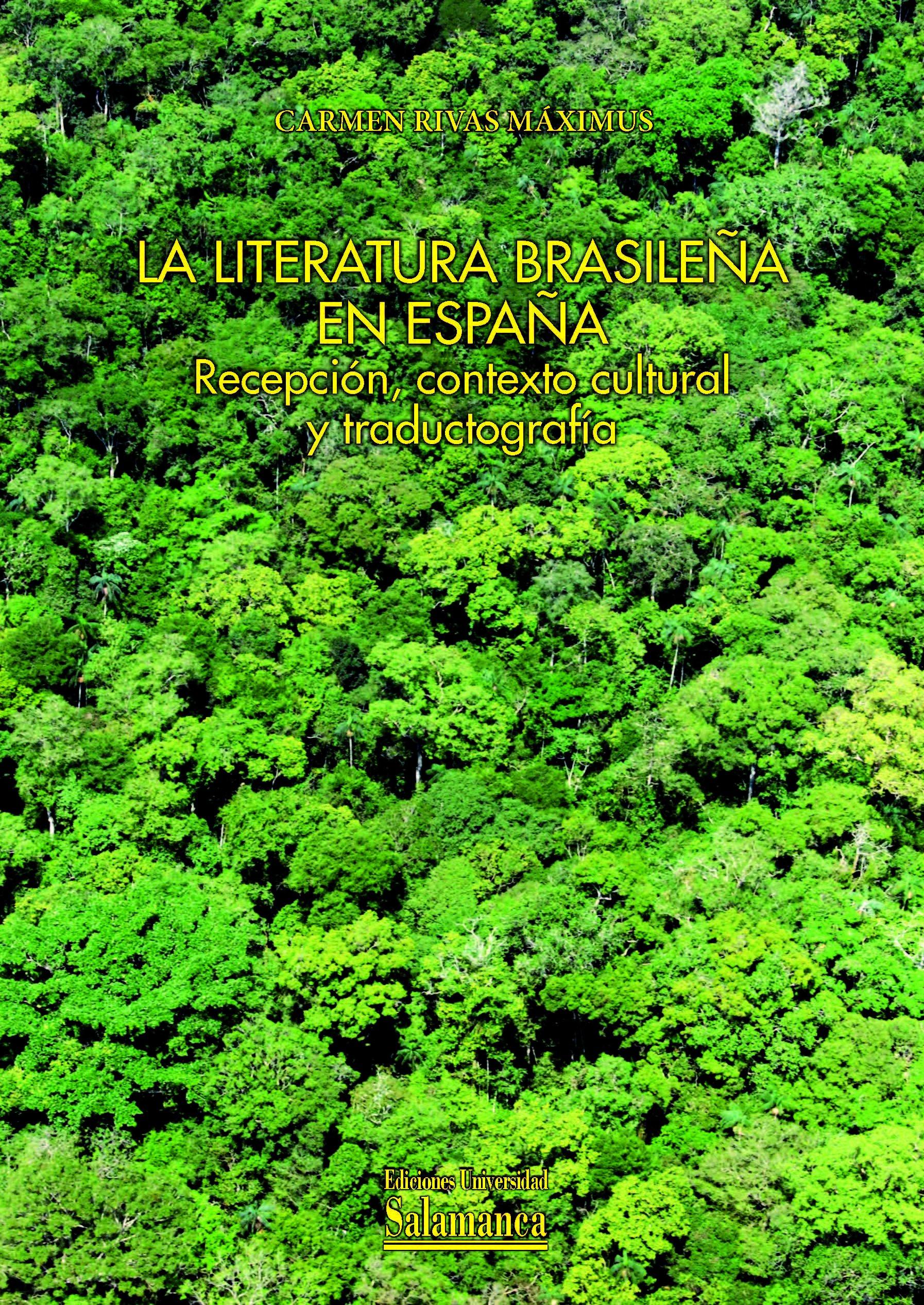 La literatura brasileña en España. Recepción, contexto cultural y traductografía: Amazon.es: Rivas Máximus, Carmen: Libros