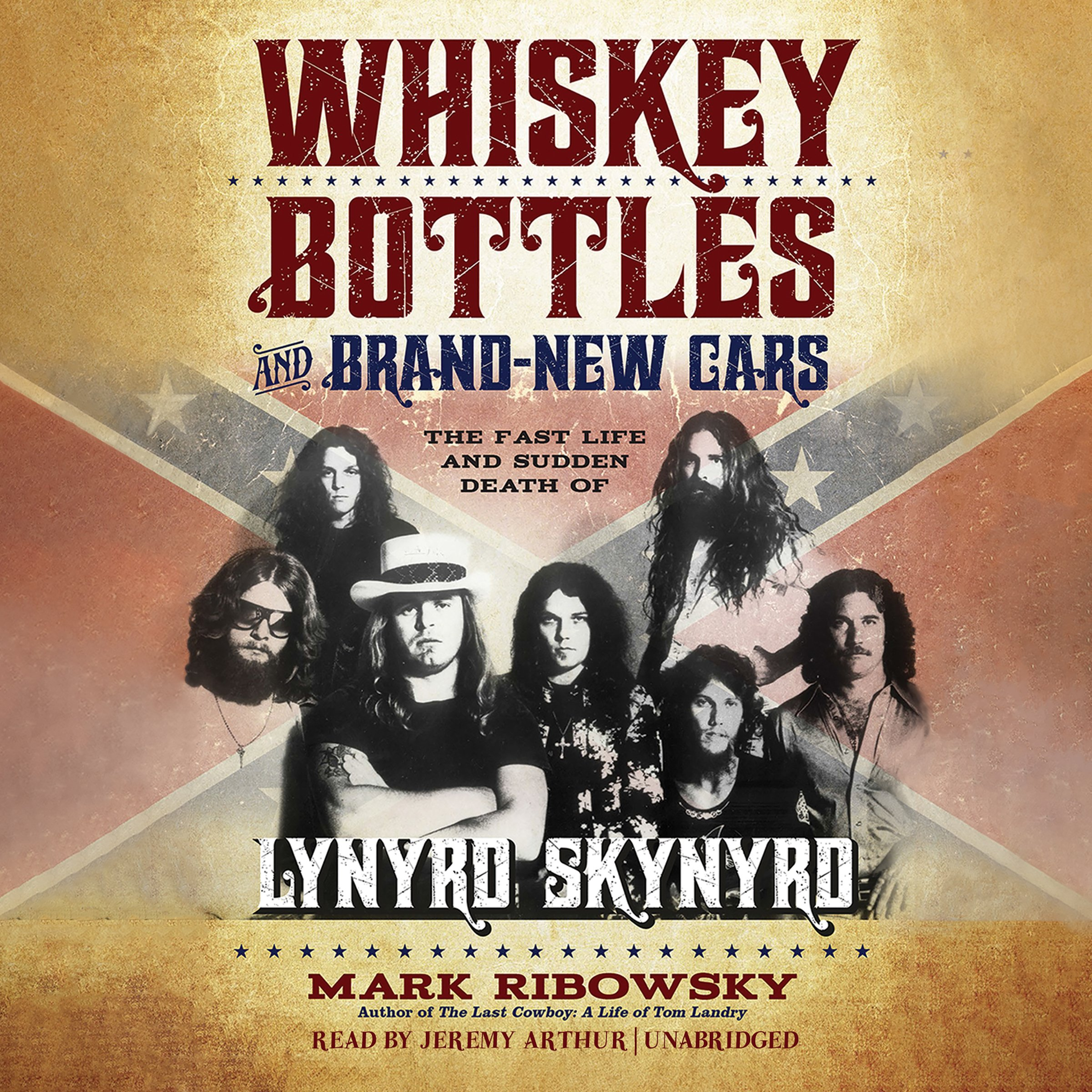 Whiskey Bottles and Brand-New Cars: The Fast Life and Sudden Death of Lynyrd Skynyrd pdf