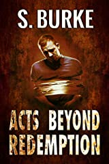 Acts Beyond Redemption (Unintended Consequences Book 1) Kindle Edition