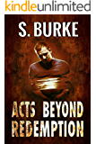 Acts Beyond Redemption (Unintended Consequences Book 1) (English Edition)