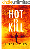 Hot to Kill: How long can one woman play her deadly games? (Jack Rutherford and Amanda Lacey Book 1)