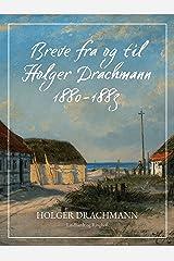 Breve fra og til Holger Drachmann: 1880-1883 (Danish Edition) Kindle Edition