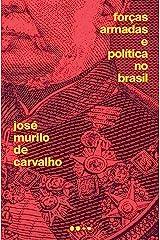 Forças Armadas e política no Brasil eBook Kindle