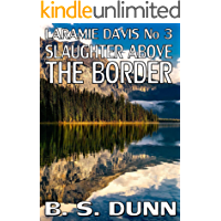Slaughter Above the Border (Laramie Davis Book 3)