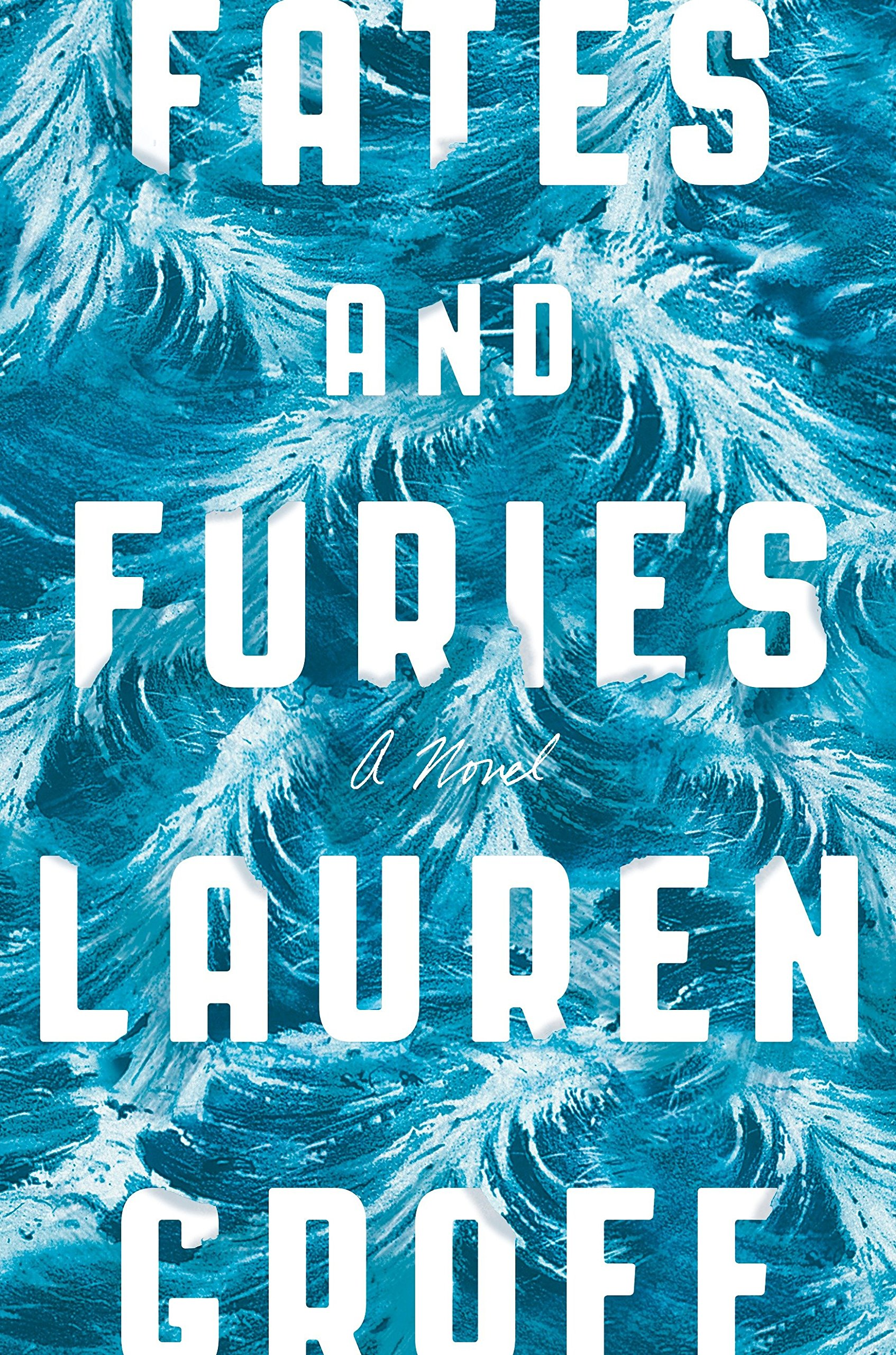 Fates and Furies: A novel book cover