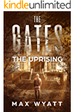 The Gates: The Uprising (A Post-Apocalyptic Survival Thriller)