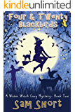Four And Twenty Blackbirds: A Water Witch Cozy Mystery - Book Two (Water Witch Cozy Paranormal Mystery Series 2)