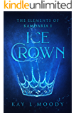 Ice Crown (The Elements of Kamdaria Book 1)