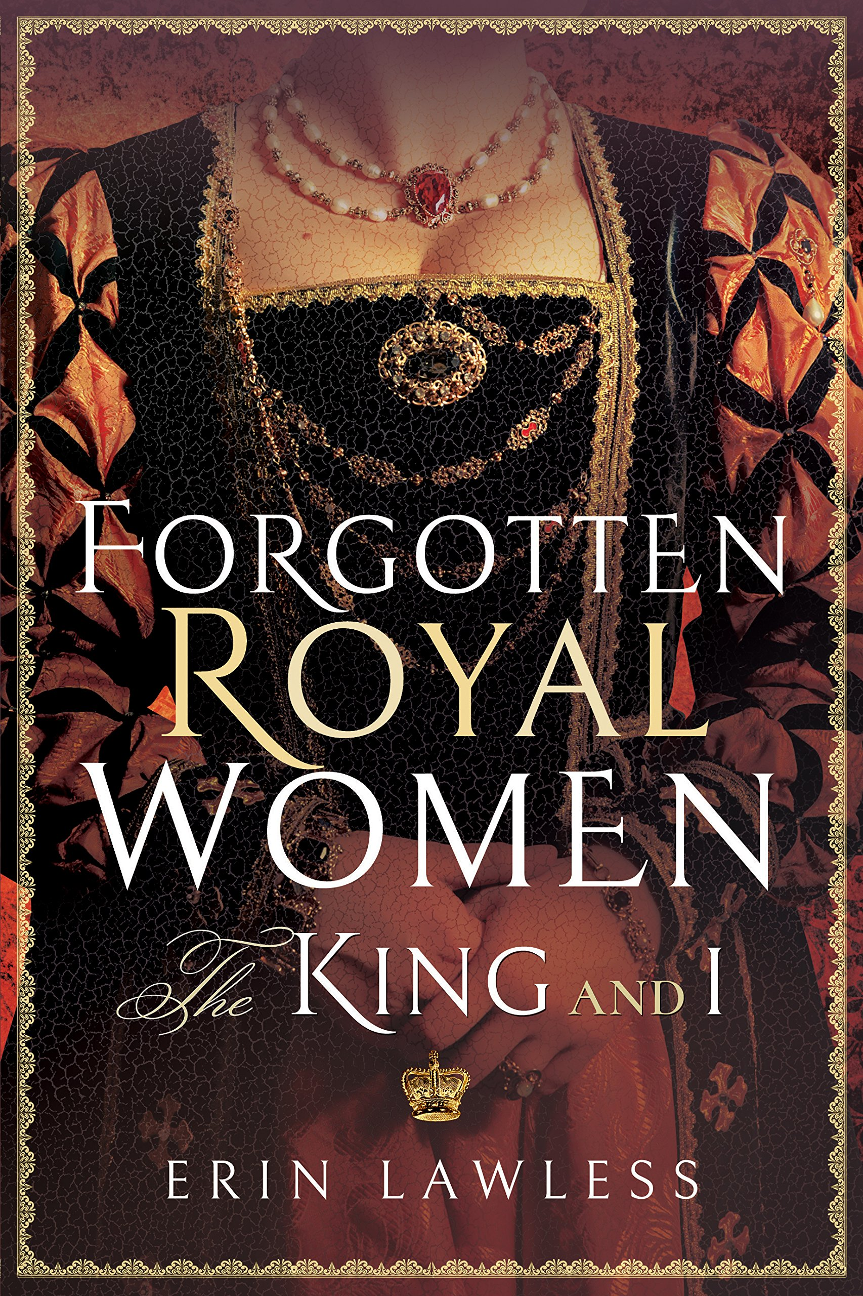 Forgotten Royal Women: The King and I: Lawless, Erin: 9781473898172:  Amazon.com: Books