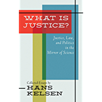 What is Justice?: Justice, Law and Politics in the Mirror of Science