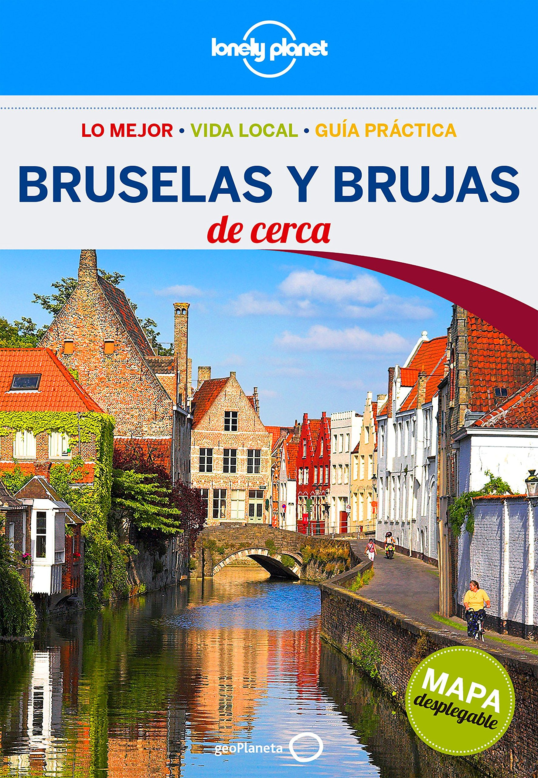 Lonely Planet Brujas Y Bruselas De Cerca (Travel Guide) (Spanish Edition)
