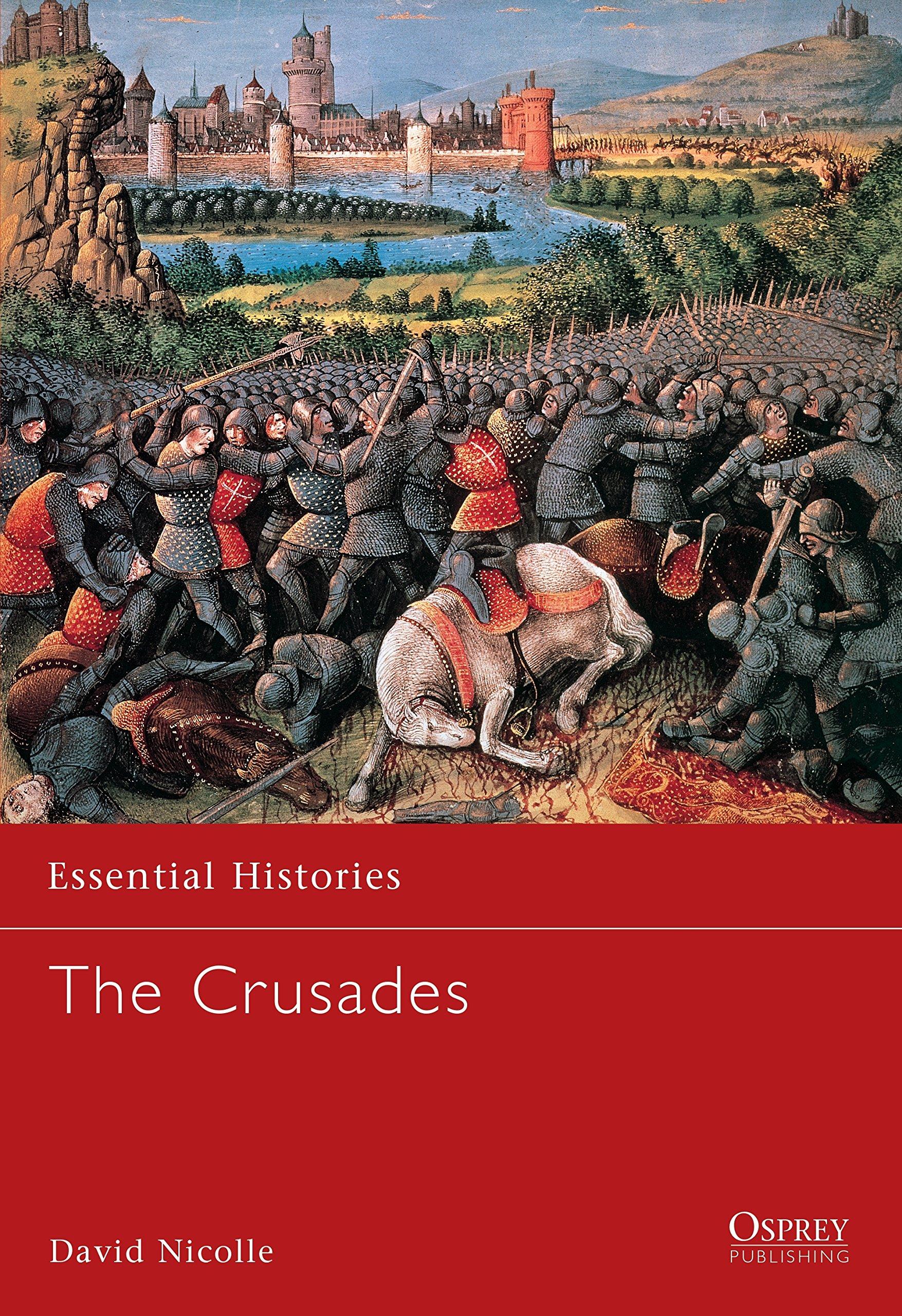 The Crusades (Osprey Essential Histories, Volume 1)