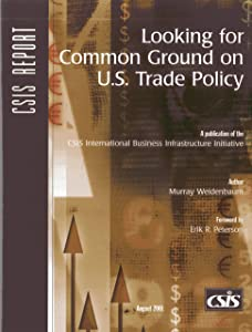 Looking for Common Ground on U.S. Trade Policy (CSIS Reports)
